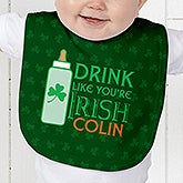 Personalized St Patrick's Day Baby Bibs - Drink Like You're Irish - 14054