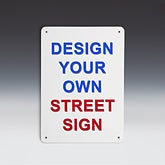 Design Your Own Custom Street Sign - 14468