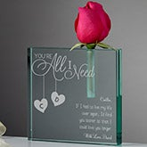 Personalized Romantic Bud Vase - You're All I Need - 15949