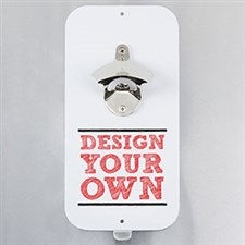 Design Your Own Personalized Magnetic Bottle Opener - 15960