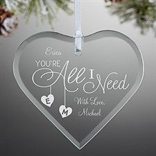 Personalized Romantic Heart Ornament - You're All I Need - 16213