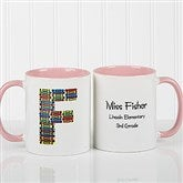 Crayon Letter Personalized Teacher Coffee Mug-11oz.- Pink - 10034-P