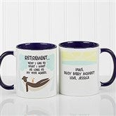 I'm Retired Personalized Retirement Coffee Mug- 11oz.- Blue - 10174-BL
