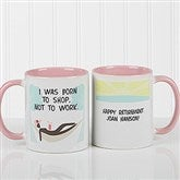 I'm Retired Personalized Retirement Coffee Mug- 11oz.- Pink - 10174-P