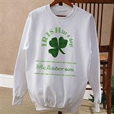 Irish For A Day© Adult Sweatshirt - 11284-SS