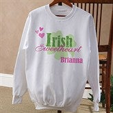 Irish Sweetheart! Personalized Adult Sweatshirt - 11340-AS