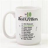 Top 10 Golfers Personalized Coffee Mug 15 oz.- White - 11658-L