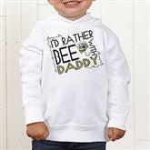I'd Rather Bee With... Toddler White Hooded Sweatshirt - 12078-THS