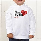 The Ladies Love Me Toddler White Hooded Sweatshirt - 12521-THS