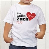 The Ladies Love Me Personalized Toddler T-Shirt - 12521-TT