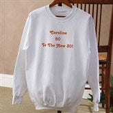 Birthday Greetings Personalized White Sweatshirt - 12599-WS