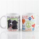 Peace, Love, Dogs Photo Coffee Mug 11oz.- White - 13349-S