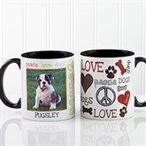 Peace, Love, Dogs Photo Coffee Mug 11oz.- Black - 13349-B