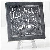 Teacher Quotes Personalized Tabletop Canvas Print- 8