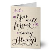 You Will Always Be...Personalized Greeting Card - 14608