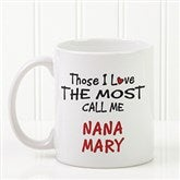 Those I Love The Most Coffee Mug 11 oz.- White - 14647-S