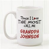 Those I Love The Most Coffee Mug 15 oz.- White - 14647-L