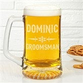 Raise Your Glass To... 25 oz. Personalized Groomsman Beer Mug - 14656