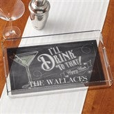 I'll Drink to That...Personalized Acrylic Serving Tray - 15033
