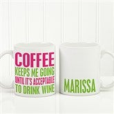 Funny Morning Quote Personalized Coffee Mug 11 oz.- White - 15040-W