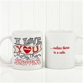 I Love You More Than... Personalized Coffee Mug 11oz.- White - 15315-S