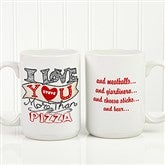 I Love You More Than... Personalized Coffee Mug 15oz.- White - 15315-L