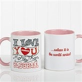 I Love You More Than... Personalized Coffee Mug- 11oz.- Pink - 15315-P