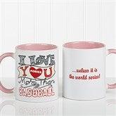 I Love You More Than... Personalized Coffee Mug- 11oz.- Pink - 15315-P