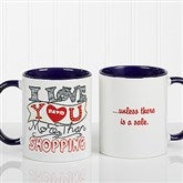 I Love You More Than... Personalized Coffee Mug- 11oz.- Blue - 15315-BL