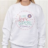 Live, Love, Spoil Personalized White Sweatshirt - 15468-WS