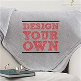 Design Your Own Personalized Grey Sweatshirt Blanket
