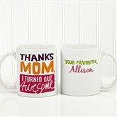 Thanks Mom, I Turned Out Awesome! Personalized Coffee Mug 11oz.- White - 15624-W