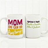 Thanks Mom, I Turned Out Awesome! Personalized Coffee Mug 15oz.- White - 15624-L