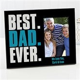 Best. Dad. Ever. Personalized Picture Frame - 15644