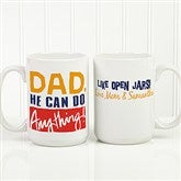 Thanks Dad, I Turned Out Awesome Personalized Coffee Mug- 15oz. - 15653-L