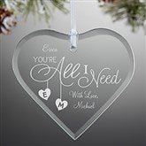 You're All I Need Personalized Heart Ornament - 16213