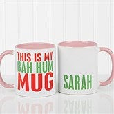 Funny Christmas Quote Personalized Coffee Mug 11 oz.- Pink - 16450-P