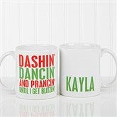 Funny Christmas Quote Personalized Coffee Mug 11 oz.- White - 16450-W