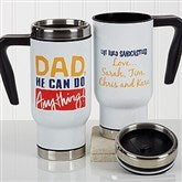 Thanks Dad, I Turned Out Awesome Personalized Travel Mug - 17290