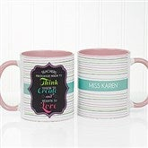 Teacher Quotes Personalized Coffee Mug 11 oz.- Pink - 17717-P