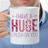 HUGE Crush On You Personalized 30oz. Oversized Coffee Mug - 18074