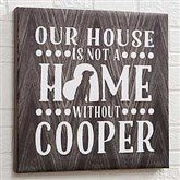 Our Pet Home Personalized Canvas Print- 8