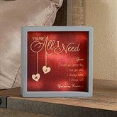 All I Need Personalized LED Light Shadow Box- 6