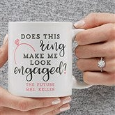 Do I Look Engaged? Personalized Coffee Mug 11 oz.- White - 18546-W
