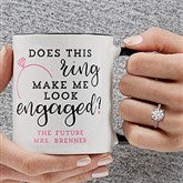 Do I Look Engaged? Personalized Coffee Mug 11 oz.- Black - 18546-B