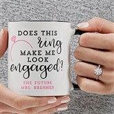 Do I Look Engaged? Personalized Coffee Mug 11 oz.- Black - 18546-B