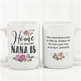Home Is Where Mom Is Personalized Coffee Mug 15 oz.- White - 18548-L