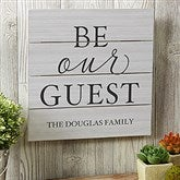 Be Our Guest Personalized Wooden Slat Sign- 12'