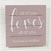 All Of Me...Personalized Wooden Slat Sign- 12