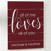 All Of Me...Personalized Wooden Slat Sign- 16